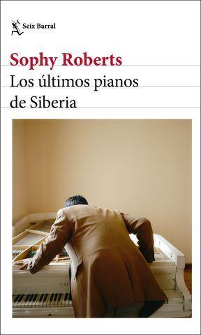LOS ÚLTIMOS PIANOS DE SIBERIA.