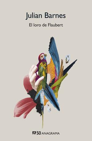 EL LORO DE FLAUBERT  ED. CONMEMORATIVA 50 ANIVERSARIO