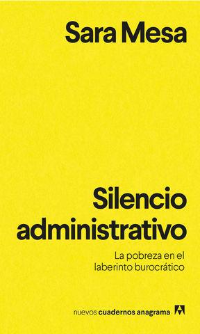 SILENCIO ADMINISTRATIVO LA POBREZA EN EL LABERINTO BUROCRÁTICO