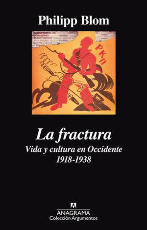 LA FRACTURA. VIDA Y CULTURA EN OCCIDENTE 1918 - 1938