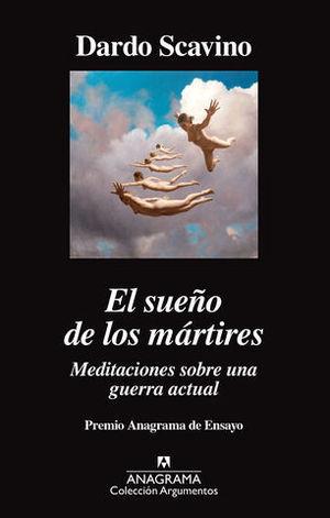 EL SUEÑO DE LOS MARTIRES  (PREMIO ANAGRAMA ENSAYO )