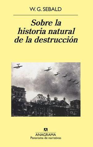 SOBRE LA HISTORIA NATURAL DE LA DESTRUCCION