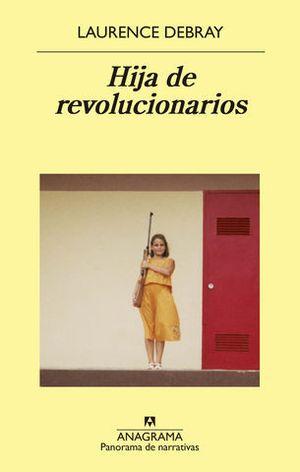 HIJA DE REVOLUCIONARIOS.