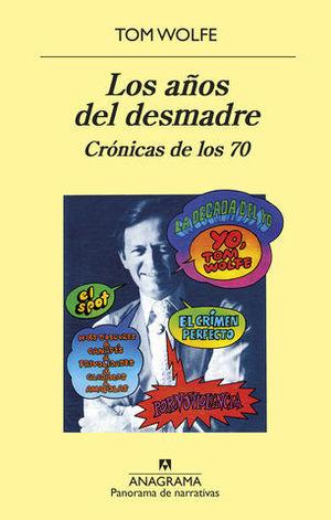LOS AÑOS DEL DESMADRE.  CRONICAS DE LOS 70