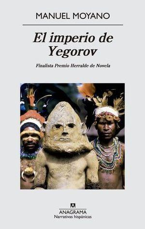 EL IMPERIO DE YEGOROV (FINALISTA HERRALDE NOVELA 2014)