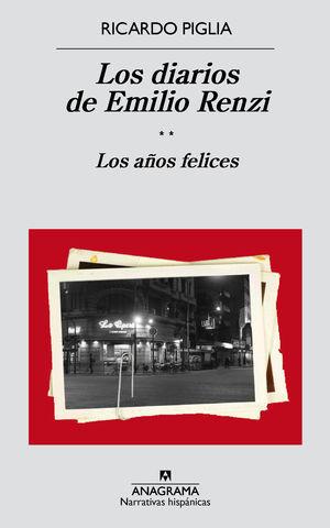LOS DIARIOS DE EMILIO RENZI. LOS AÑOS FELICES ( TOMO II )