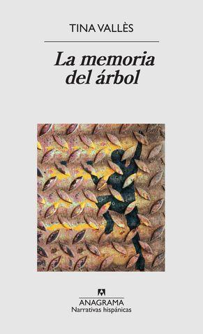 LA MEMORIA DEL ARBOL  ( PREMIO LLIBRES ANAGRAMA NOVELA 2017)
