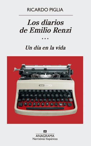 LOS DIARIOS DE EMILIO RENZI. UN DIA EN LA VIDA