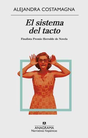EL SISTEMA DEL TACTO  ( FINALISTA PREMIO HERRALDE DE NOVELA 2018 )