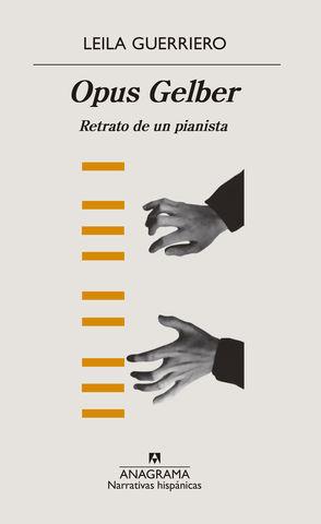 OPUS GELBER.  RETRATO DE UN PIANISTA