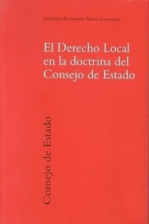 DERECHO LOCAL EN LA DOCTRINA DEL CONSEJO DE ESTADO,