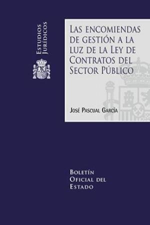 LAS ENCOMIENDAS DE GESTION A LA LUZ DE LA LEY CONTRATOS SECTOR PUBLICO