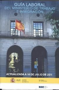 GUIA LABORAL MINISTERIO DE TRABAJO E INMIGRACION ED. 2011