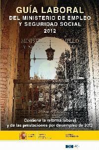 GUIA LABORAL DEL MINISTERIO EMPLEO Y SEGURIDAD SOCIAL 2012