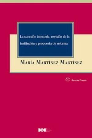LA SUCESION INTESTADA: REVISION DE LA INSTITUCION Y PROPUESTA REFORMA