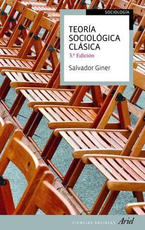 TEORIA SOCIOLOGICA CLASICA 3ª ED.