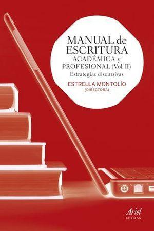 MANUAL DE ESCRITURA ACADEMICA Y PROFESIONAL VOL II ESTRATEGIAS DISCURS