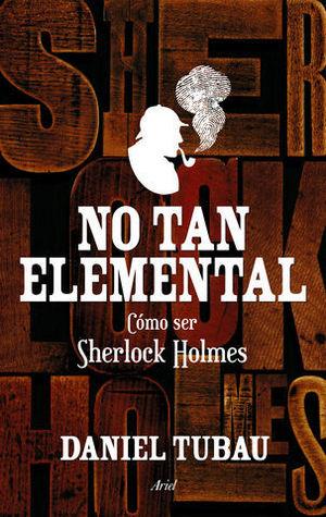 NO TAN ELEMENTAL COMO SER SHERLOCK HOLMES