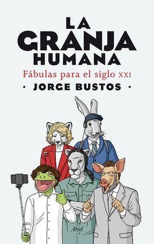 LA GRANJA HUMANA FABULAS PARA EL SIGLO XXI