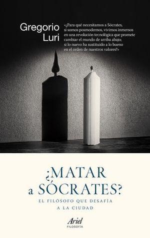 MATAR A SOCRATES ?