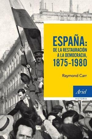 ESPAÑA: DE LA RESTAURACION A LA DEMOCRACIA, 1875-1980