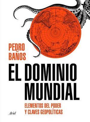 EL DOMINIO MUNDIAL ELEMENTOS DEL PODER Y CLAVES GEOPOLÍTICAS