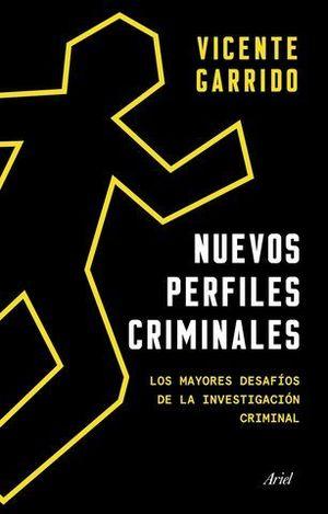 NUEVOS PERFILES CRIMINALES. LOS MAYORES DESAFÍOS DE LA INVESTIGACIÓN C