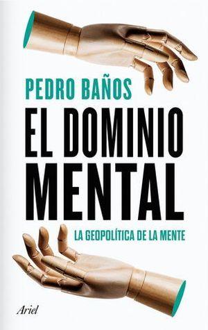 EL DOMINIO MENTAL. LA GEOPOLÍTICA DE LA MENTE