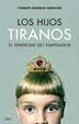 HIJOS TIRANOS, LOS. EL SINDROME DEL EMPERADOR