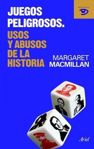 JUEGOS PELIGROSOS USOS Y ABUSOS DE LA HISTORIA