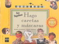 HAGO CARETAS Y MASCARAS. SERIE HACER