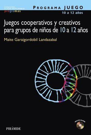 JUEGOS COPERATIVOS Y CREATIVOS PARA GRUPOS DE NIÑOS DE 10 A12 AÑOS