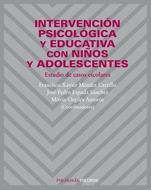 INTERVENCION PSICOLOGICA Y EDUCATIVA CON NIÑOS Y ADOLESCENTES