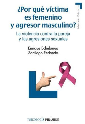 POR QUE VICTIMA ES FEMENINO Y AGRESOR MASCULINO ?