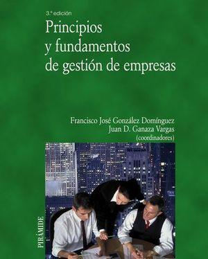 PRINCIPIOS Y FUNDAMENTOS DE GESTION DE EMPRESAS 3ª ED. 2013