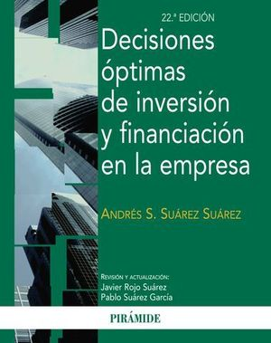 DECISIONES OPTIMAS DE INVERSION Y FINANCIACION EN LA EMPRESA 22ª ED. 2