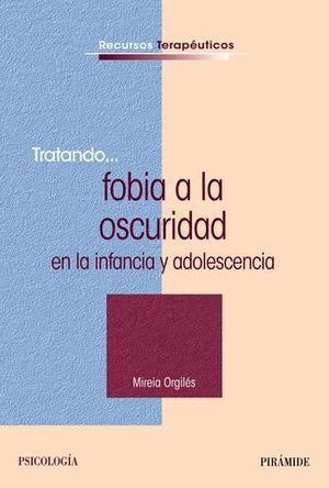 TRATANDO ... FOBIA A LA OSCURIDAD EN LA INFANCIA Y ADOLESCENCIA