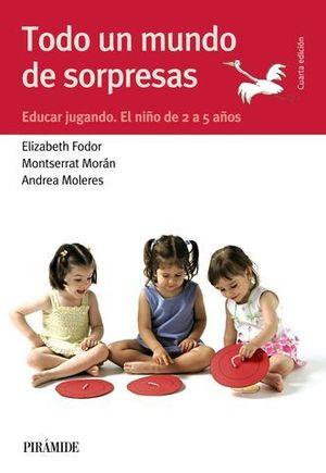 TODO UN MUNDO DE SORPRESAS.  EDUCAR JUGANDO 4ª EDICION
