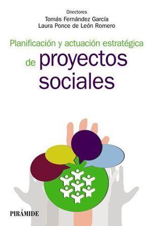 PLANIFICACION Y ACTUACION ESTRATEGICA DE PROYECTOS SOCIALES