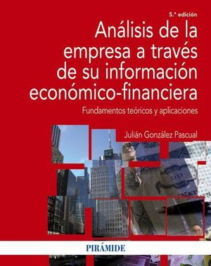 ANALISIS EMPRESA TRAVES INFORMACION ECONOMICO FINANCIERA 5ª ED. 2016