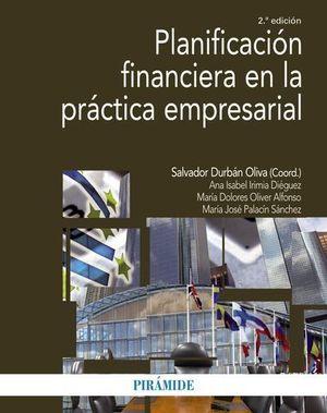 PLANIFICACION FINANCIERA EN LA PRACTICA EMPRESARIAL 2ª ED. 2016