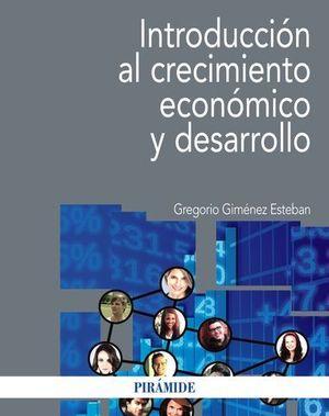 INTRODUCCION AL CRECIMIENTO ECONOMICO Y DESARROLLO