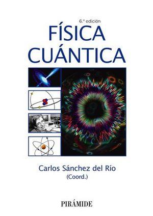 FISICA CUANTICA 6ª ED. 2017
