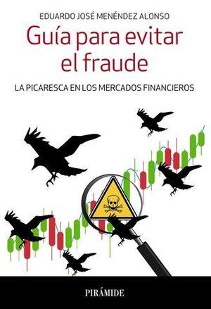 GUIA PARA EVITAR EL FRAUDE LA PICARESCA EN LOS MERCADOS FINANCIEROS