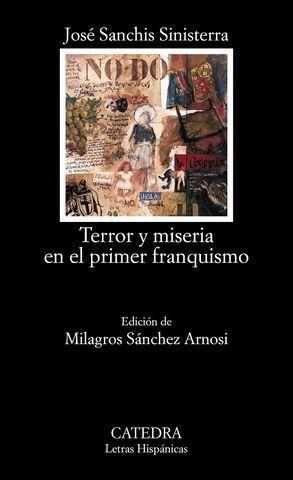 TERROR Y MISERIA EN EL PRIMER FRANQUISMO (1ª ED 03)
