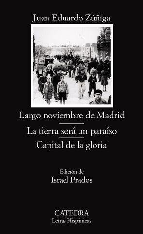 LARGO NOVIEMBRE DE MADRID LA TIERRA SERA UN PARAISO CAPITAL DE LA GLOR