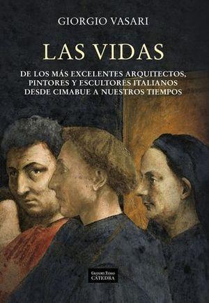 LAS VIDAS DE LOS MAS EXCELENTES ARQUITECTOS, PINTORES Y ESCULTORES