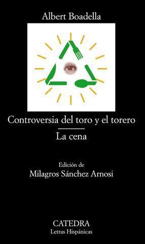 CONTROVERSIA DEL TORO Y EL TORERO LA CENA