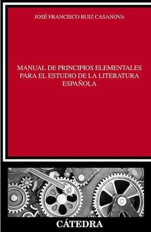 MANUAL DE PRINCIPIOS ELEMENTALES ESTUDIO DE LITERATURA ESPAÑOLA