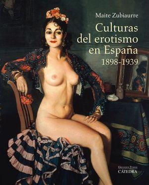 CULTURAS DEL EROTISMO EN ESPAÑA ( 1898-1939 )